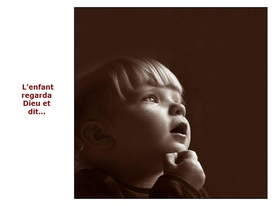 L'enfant regarda Dieu et dit…