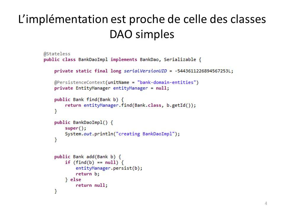 L'implémentation est proche de celle des classes DAO simples