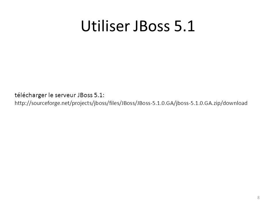 Utiliser JBoss 5.1 télécharger le serveur JBoss 5.1: