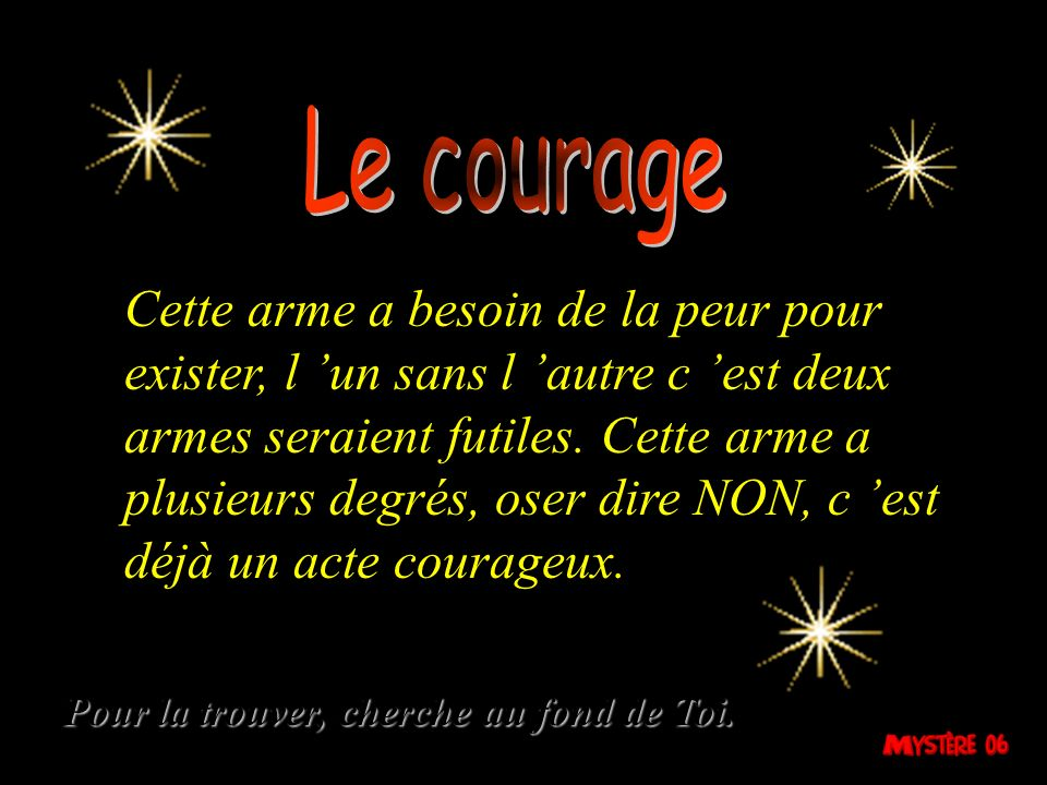 Le courage l 'arme rare: