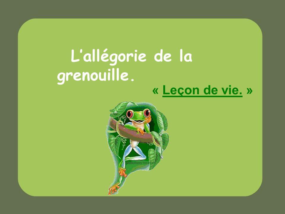 L'allégorie de la grenouille.