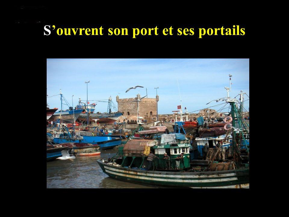 S'ouvrent son port et ses portails