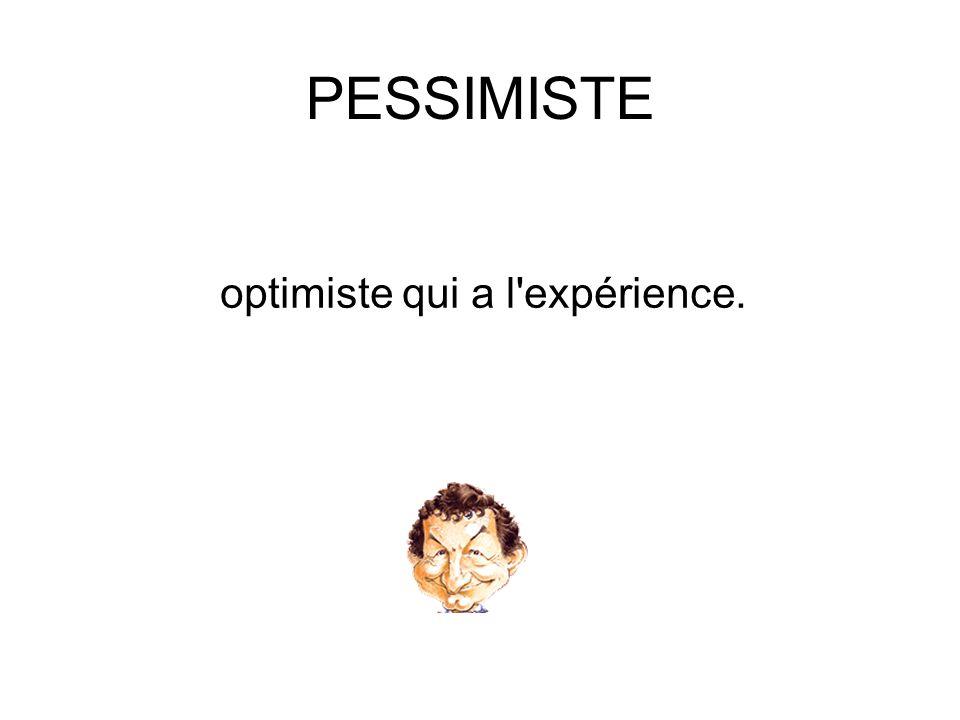 optimiste qui a l expérience.