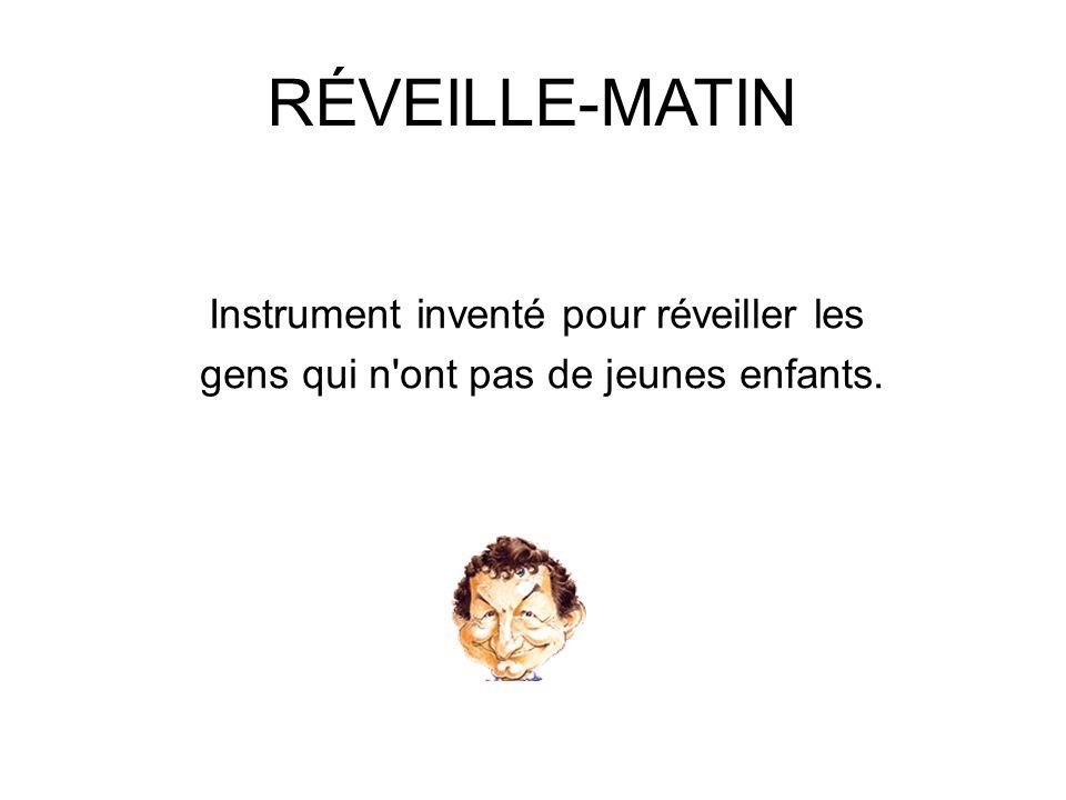 RÉVEILLE-MATIN Instrument inventé pour réveiller les