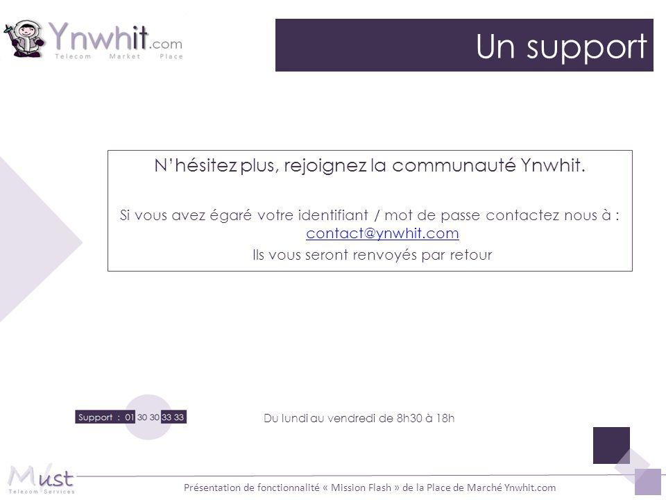 Un support N'hésitez plus, rejoignez la communauté Ynwhit.
