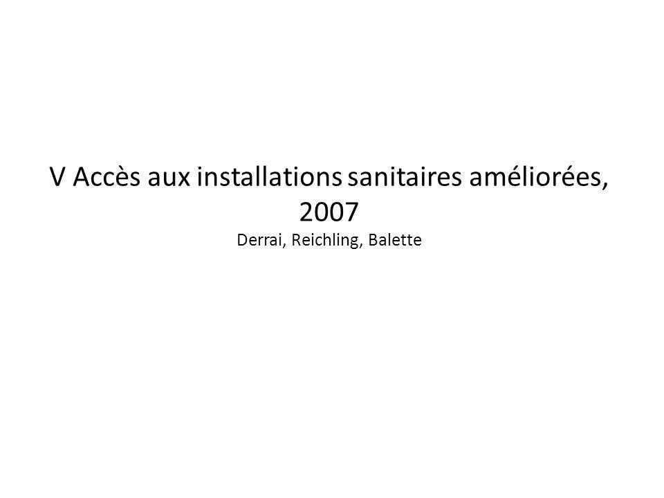 V Accès aux installations sanitaires améliorées, 2007