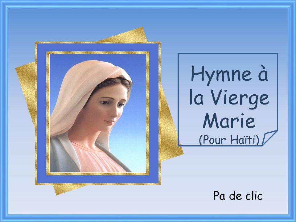 Hymne à la Vierge Marie (Pour Haïti) Pa de clic