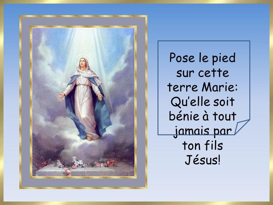 Pose le pied sur cette terre Marie: