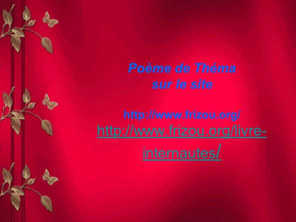 Poème de Théma sur le site http://www. frizou. org/ http://www. frizou