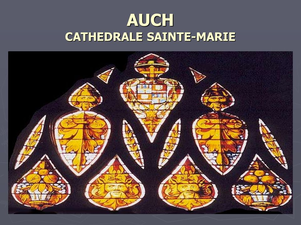 AUCH CATHEDRALE SAINTE-MARIE