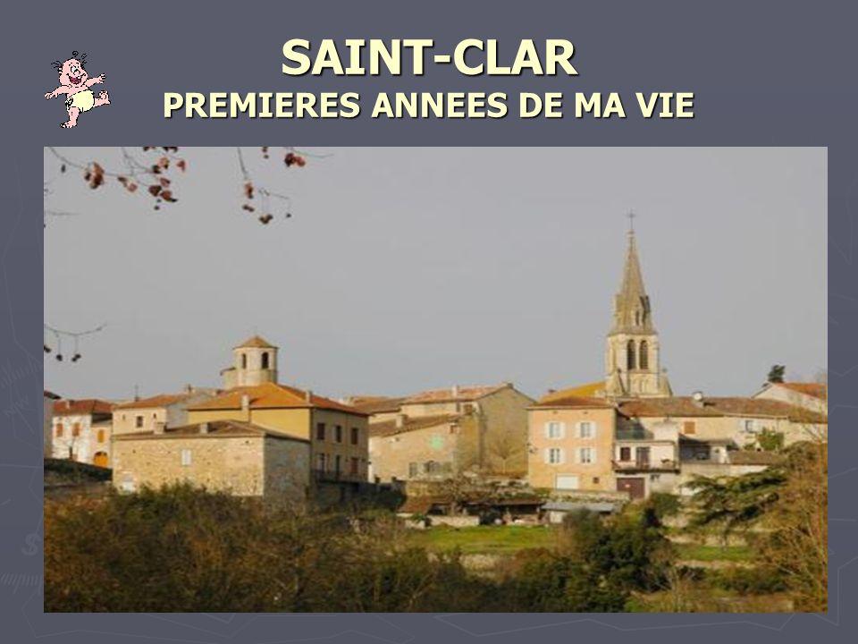 SAINT-CLAR PREMIERES ANNEES DE MA VIE