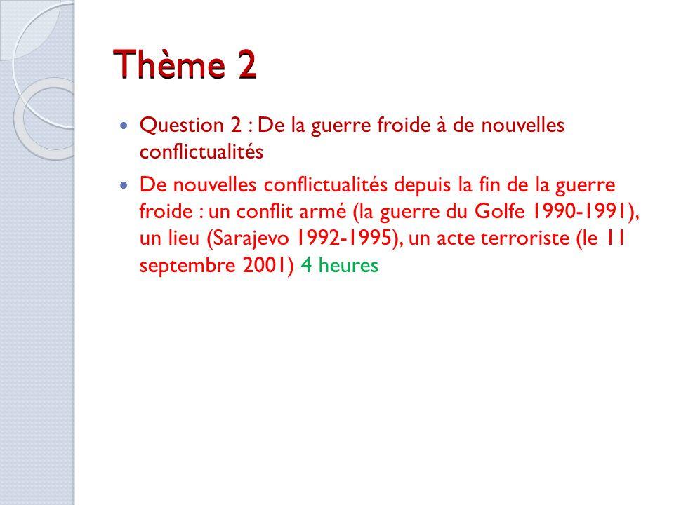 Thème 2 Question 2 : De la guerre froide à de nouvelles conflictualités.