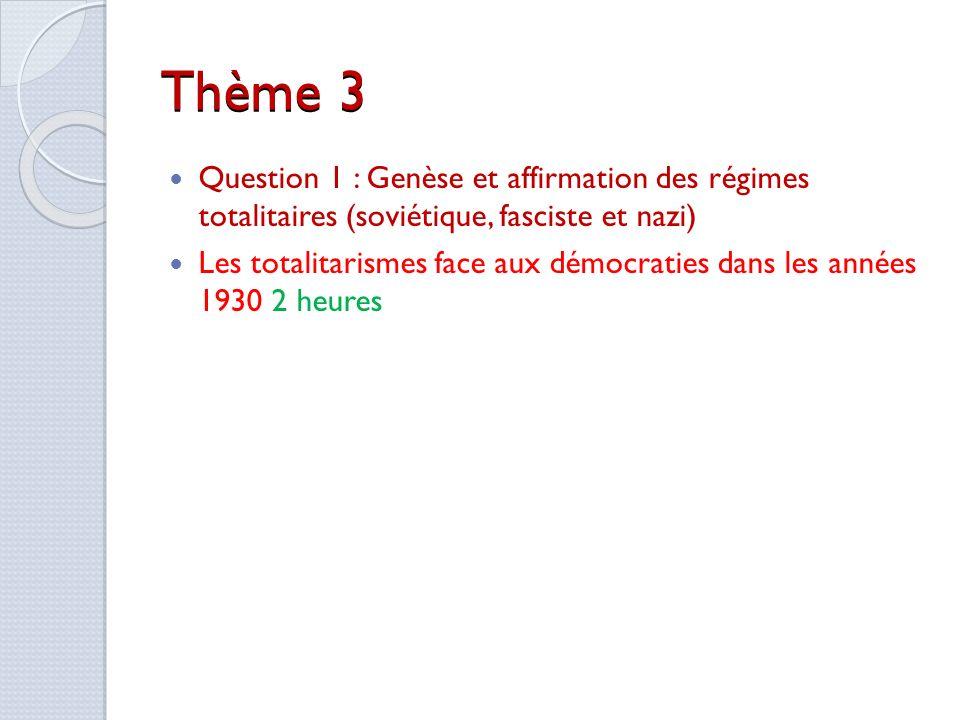 Thème 3 Question 1 : Genèse et affirmation des régimes totalitaires (soviétique, fasciste et nazi)