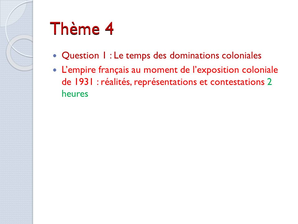 Thème 4 Question 1 : Le temps des dominations coloniales