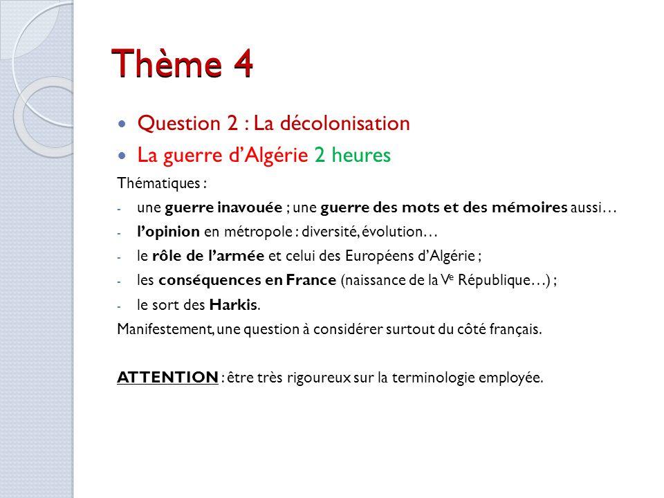 Thème 4 Question 2 : La décolonisation La guerre d'Algérie 2 heures