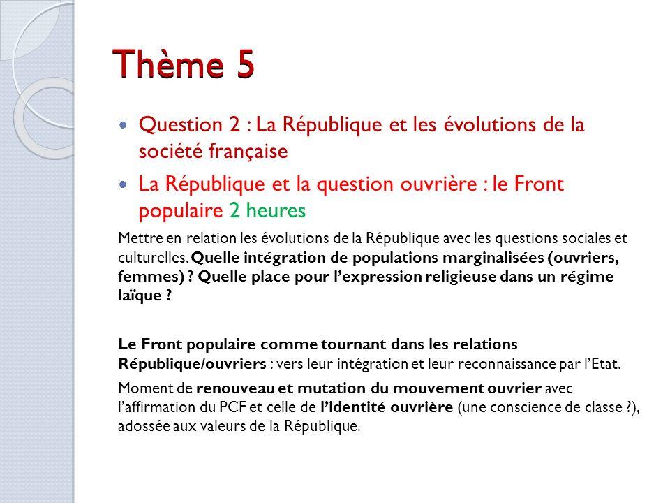 Thème 5 Question 2 : La République et les évolutions de la société française. La République et la question ouvrière : le Front populaire 2 heures.
