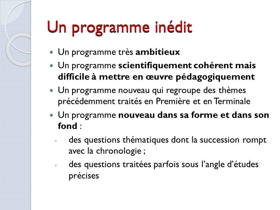 Un programme inédit Un programme très ambitieux