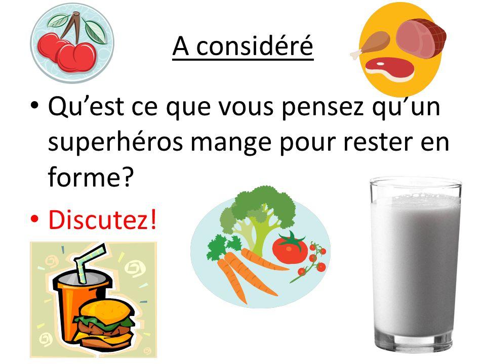A considéré Qu'est ce que vous pensez qu'un superhéros mange pour rester en forme Discutez!