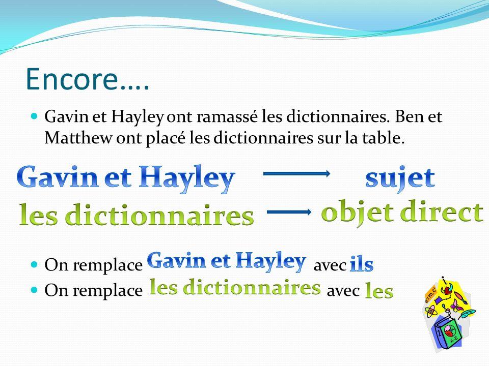 Encore…. Gavin et Hayley sujet objet direct les dictionnaires