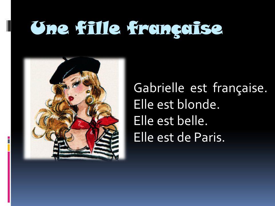 Une fille française Gabrielle est française. Elle est blonde.