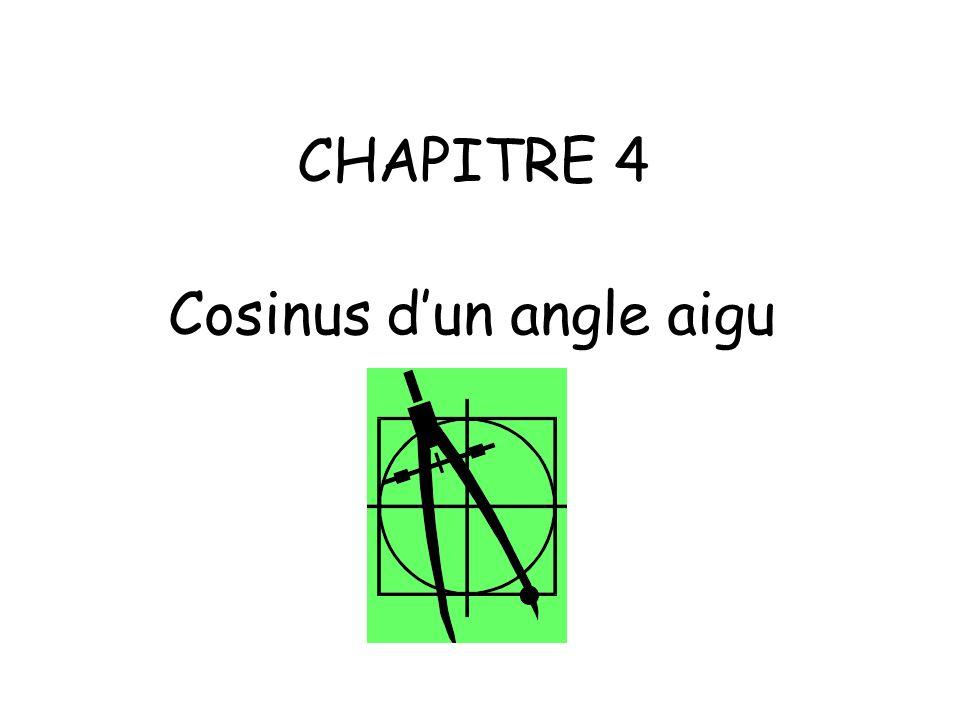 CHAPITRE 4 Cosinus d'un angle aigu