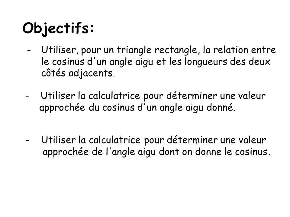 Objectifs: Utiliser, pour un triangle rectangle, la relation entre