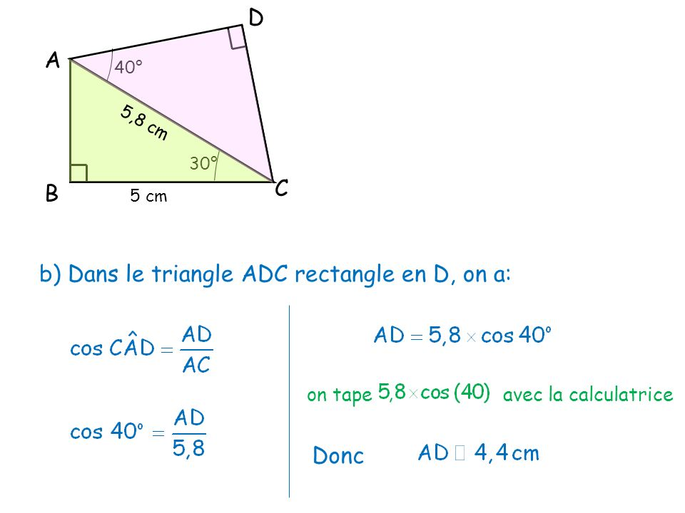 b) Dans le triangle ADC rectangle en D, on a: