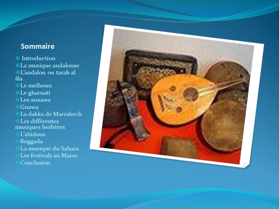 Sommaire Introduction La musique andalouse L'andalou ou tarab al âla