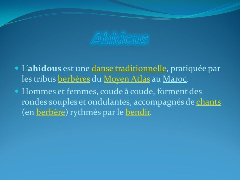 Ahidous L'ahidous est une danse traditionnelle, pratiquée par les tribus berbères du Moyen Atlas au Maroc.