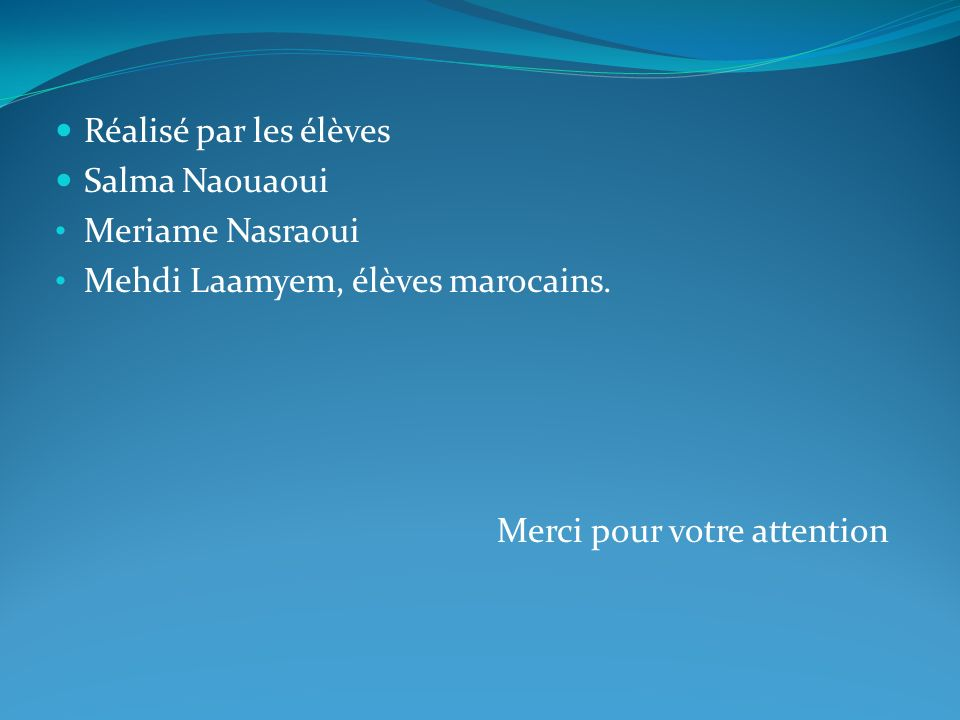 Réalisé par les élèves Salma Naouaoui. Meriame Nasraoui.
