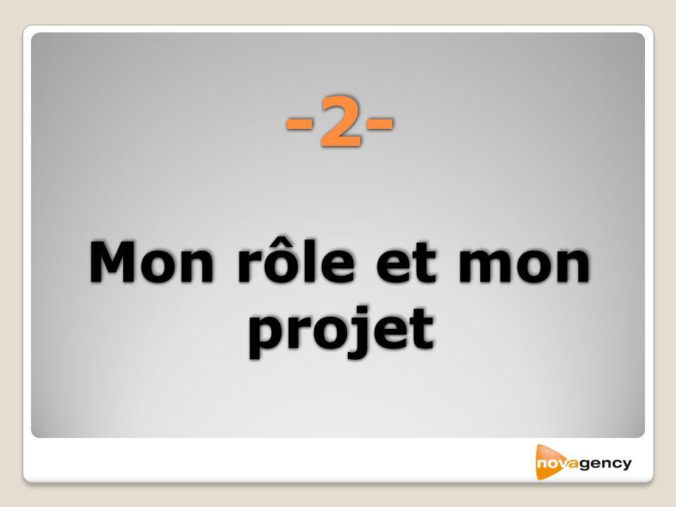 -2- Mon rôle et mon projet