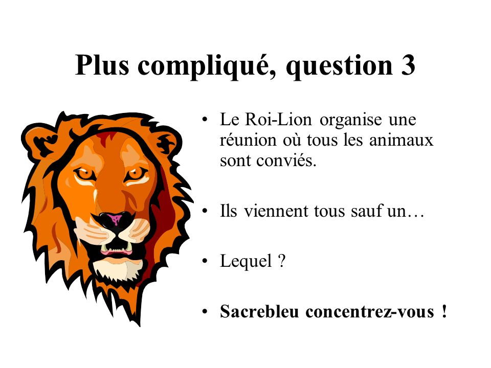 Plus compliqué, question 3