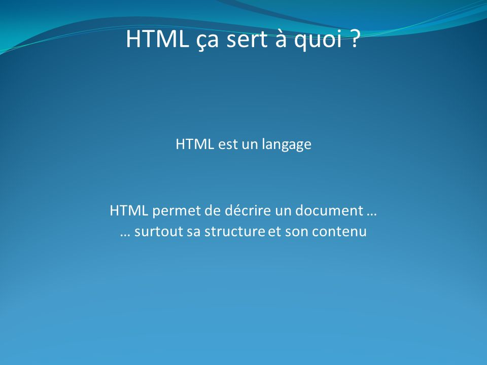 HTML ça sert à quoi HTML est un langage