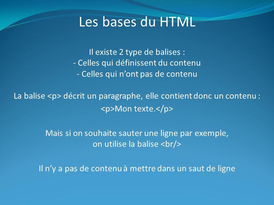 Les bases du HTML Il existe 2 type de balises :