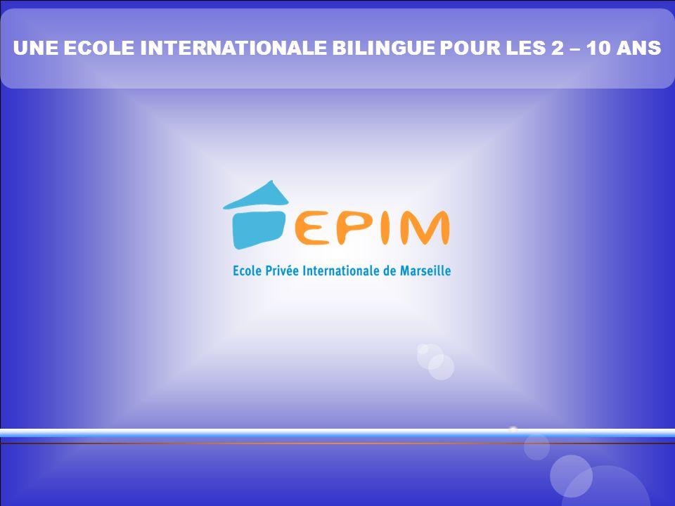 UNE ECOLE INTERNATIONALE BILINGUE POUR LES 2 – 10 ANS