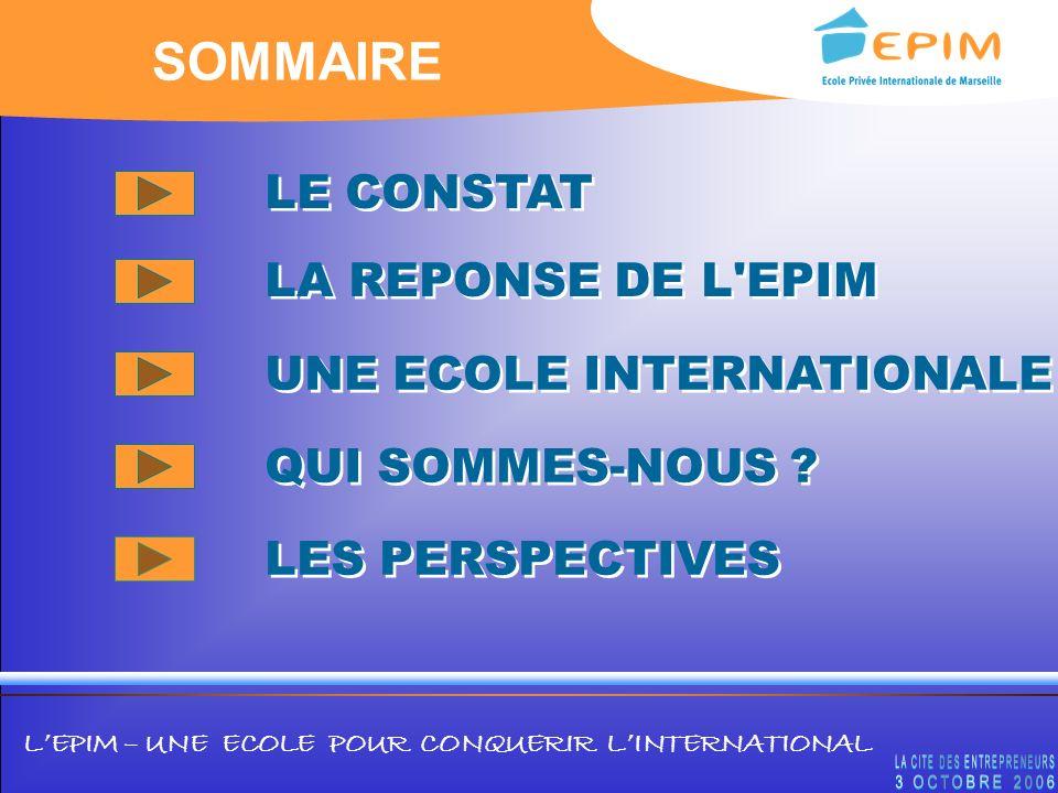 SOMMAIRE LE CONSTAT LA REPONSE DE L EPIM UNE ECOLE INTERNATIONALE