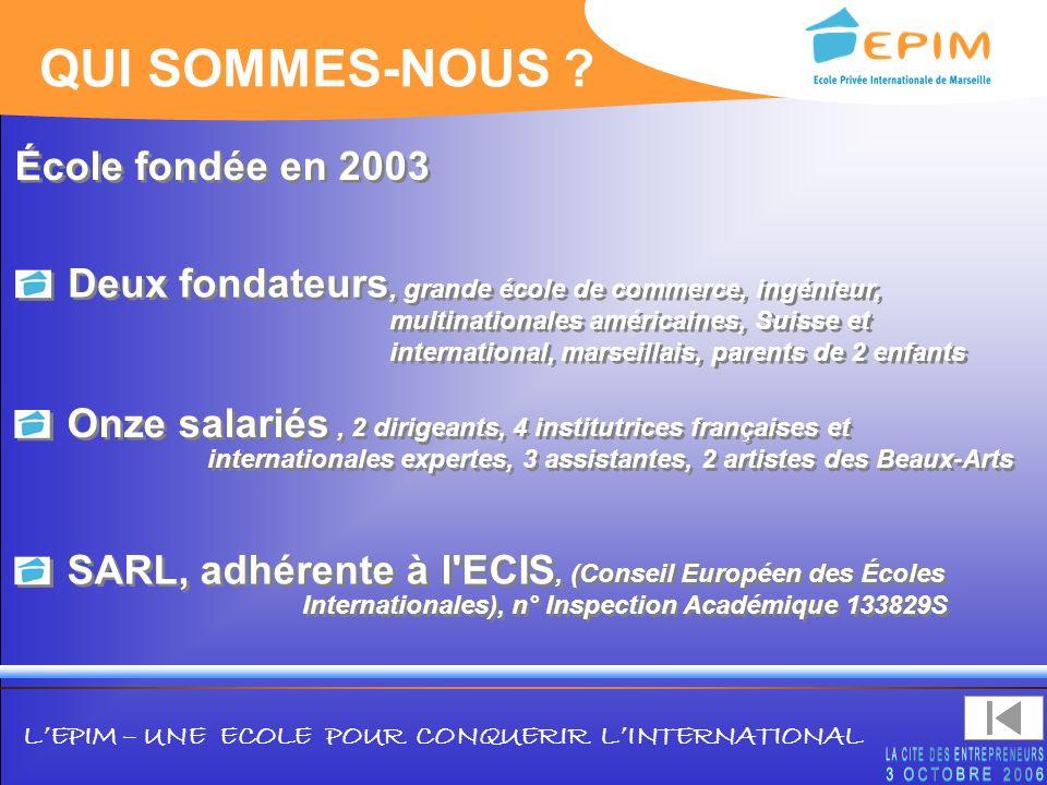 QUI SOMMES-NOUS École fondée en 2003 Deux fondateurs Onze salariés