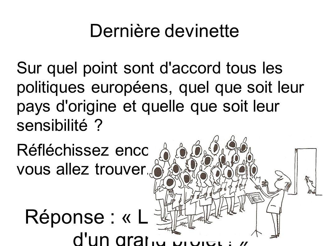 Réponse : « L Europe a besoin d un grand projet ! »