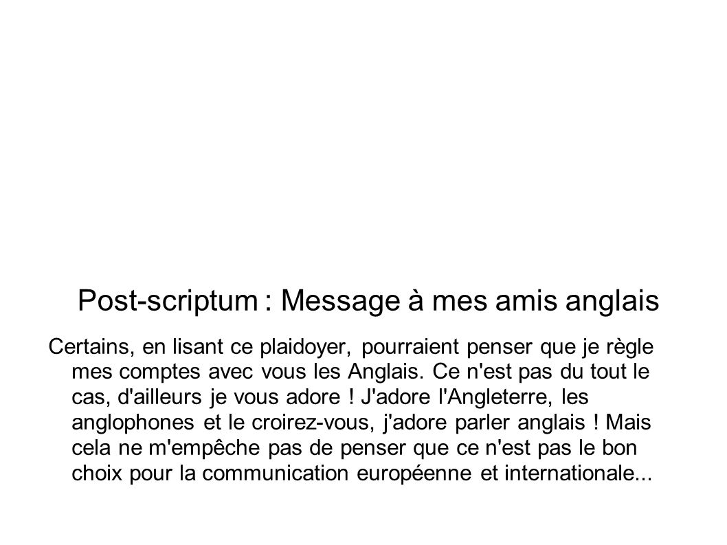 Post-scriptum : Message à mes amis anglais
