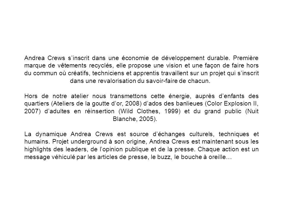 Andrea Crews s'inscrit dans une économie de développement durable