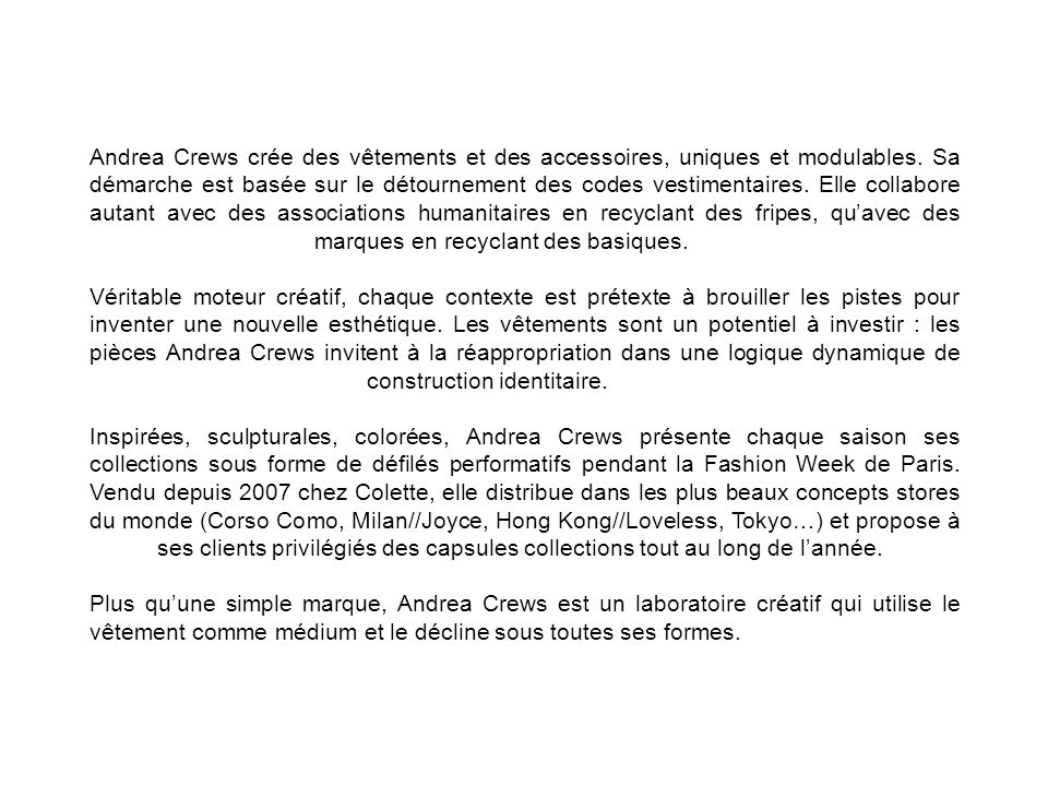 Andrea Crews crée des vêtements et des accessoires, uniques et modulables.