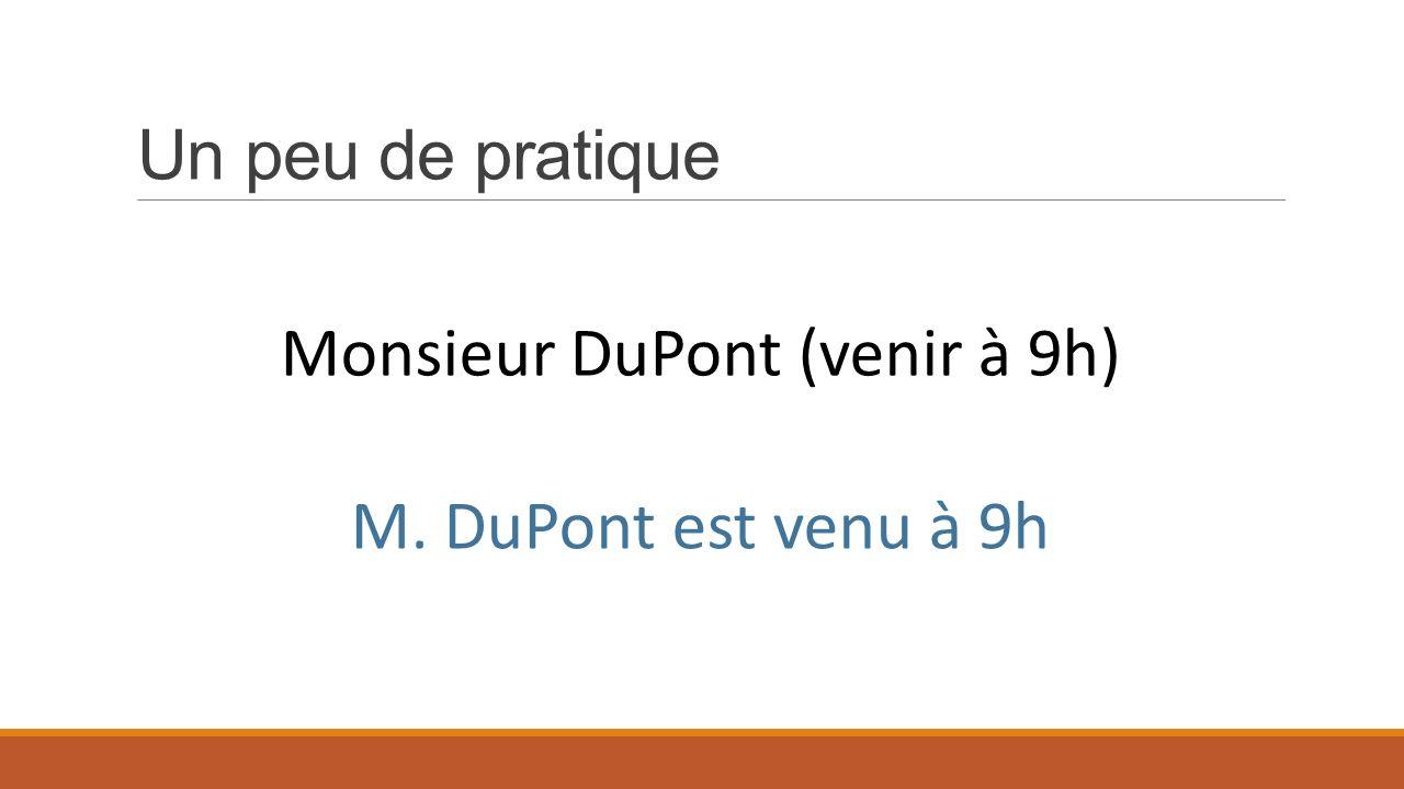 Monsieur DuPont (venir à 9h)