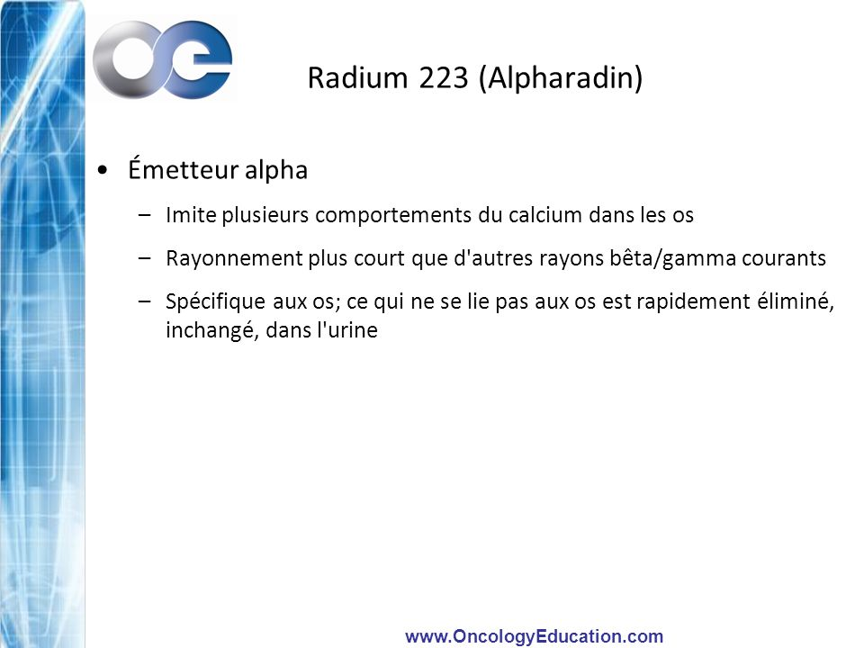 Radium 223 (Alpharadin) Émetteur alpha