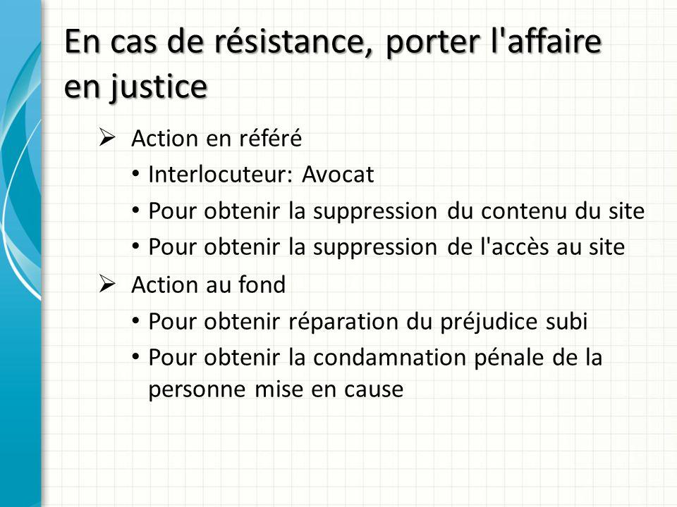En cas de résistance, porter l affaire en justice
