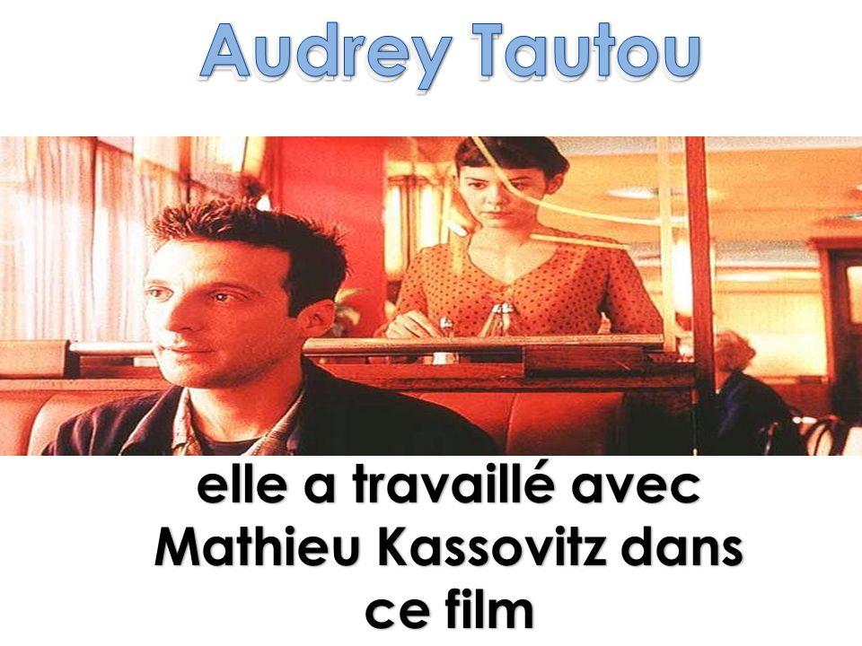 elle a travaillé avec Mathieu Kassovitz dans ce film