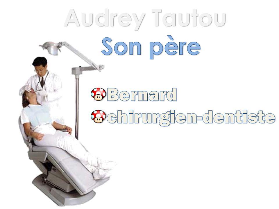 Audrey Tautou Son père Bernard chirurgien-dentiste