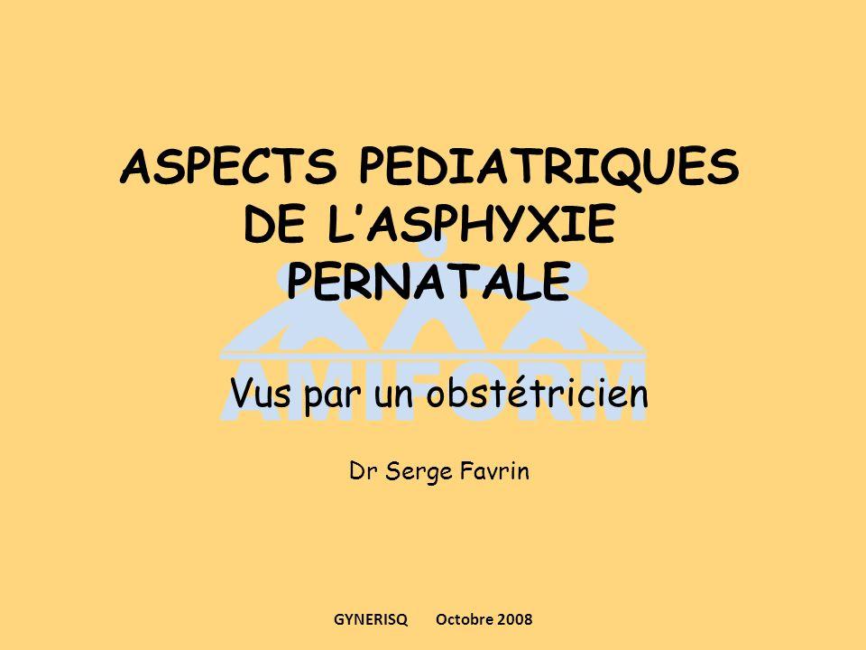 ASPECTS PEDIATRIQUES DE L'ASPHYXIE PERNATALE