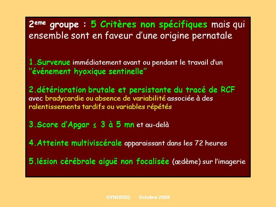 2eme groupe : 5 Critères non spécifiques mais qui ensemble sont en faveur d'une origine pernatale