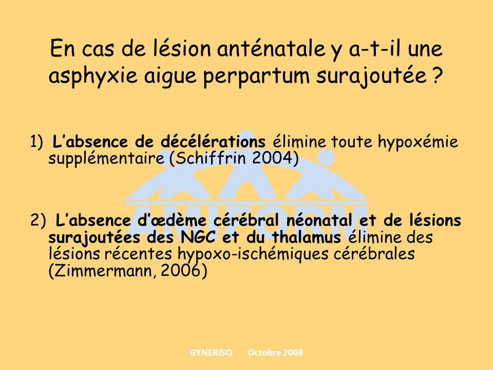 En cas de lésion anténatale y a-t-il une asphyxie aigue perpartum surajoutée