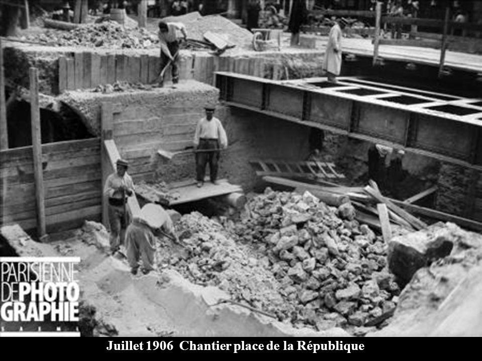 Juillet 1906 Chantier place de la République